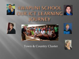 Awapuni  School Our ICT  L earning Journey