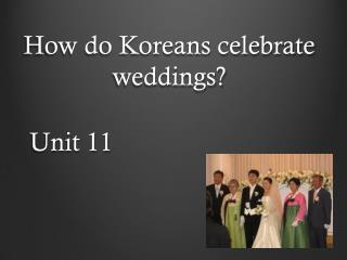 How do Koreans celebrate weddings?