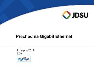 P řechod  na  Gigabit  Ethernet