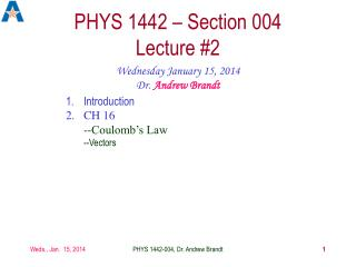 PHYS 1442 – Section 004  Lecture #2