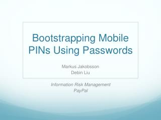 Bootstrapping Mobile PINs Using Passwords