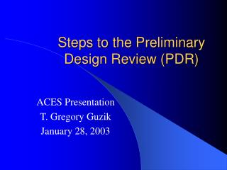 Steps to the Preliminary Design Review PDR