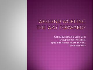 Weekend Working  The Way Forward?