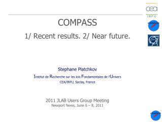 COMPASS 1/ R ecent  results.  2/ Near  future.