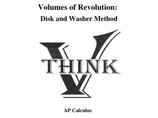 Volumes of Revolution: Disk and Washer Method
