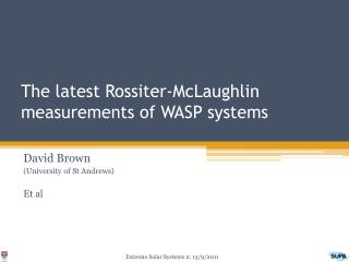 The latest Rossiter-McLaughlin measurements of WASP  systems