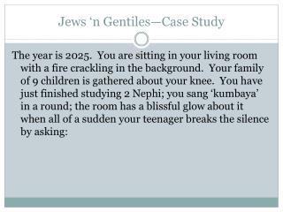 Jews 'n Gentiles—Case Study