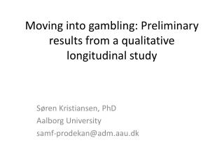 Moving into gambling: Preliminary results from a qualitative longitudinal study
