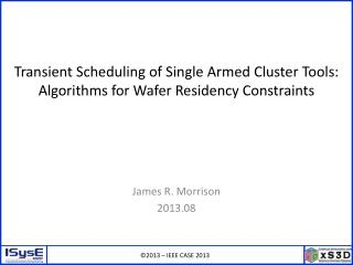 Transient Scheduling of Single Armed Cluster Tools: Algorithms for Wafer Residency Constraints