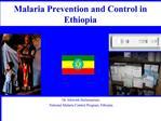 Malaria Prevention and Control in Ethiopia