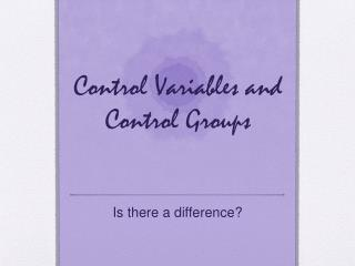 Control Variables and Control Groups