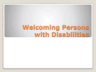 Welcoming  Persons with Disabilities