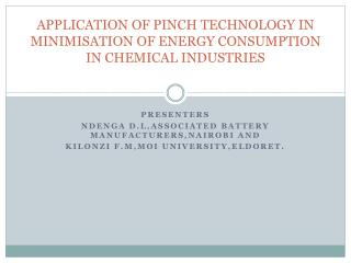APPLICATION OF PINCH TECHNOLOGY IN MINIMISATION OF ENERGY CONSUMPTION IN CHEMICAL INDUSTRIES
