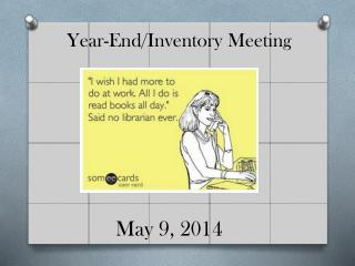 Year-End/Inventory Meeting