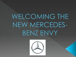 WELCOMING THE NEW MERCEDES-BENZ ENVY