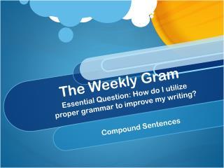 The Weekly Gram