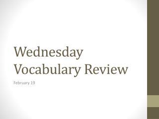Wednesday Vocabulary Review