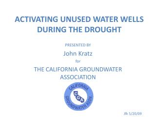 ACTIVATING UNUSED WATER WELLS     DURING THE DROUGHT