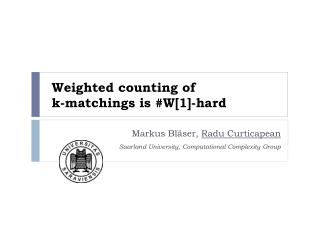 Weighted counting of k- matchings is  #W[1]- hard