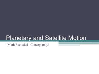 Planetary and Satellite Motion