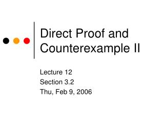 Direct Proof and Counterexample II