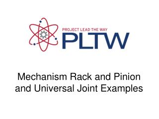 Mechanism Rack and Pinion and Universal Joint Examples