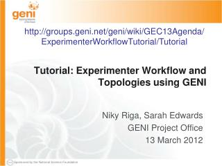 Tutorial:  Experimenter Workflow and Topologies using GENI