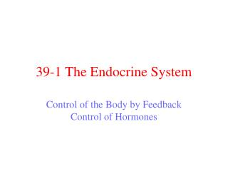 39-1 The Endocrine System