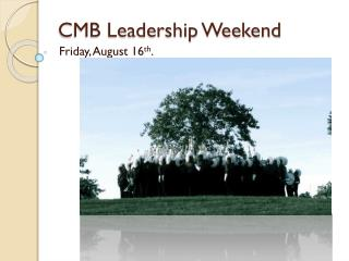 CMB Leadership Weekend