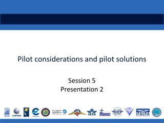 Pilot considerations and pilot solutions