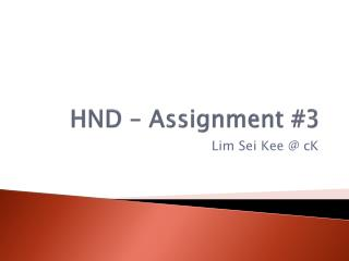 HND � Assignment #3