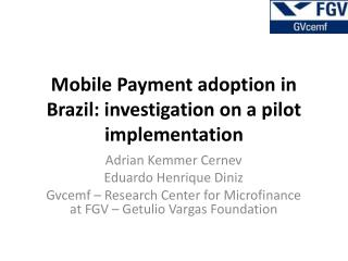 Mobile Payment adoption in Brazil: investigation on a pilot implementation