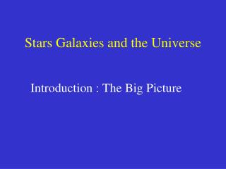 Stars  Galaxies and the Universe