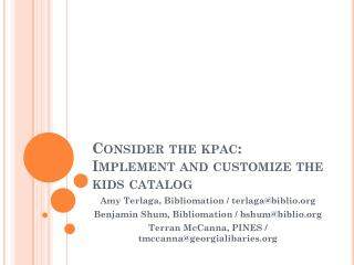 Consider the  kpac :  Implement and customize the kids catalog