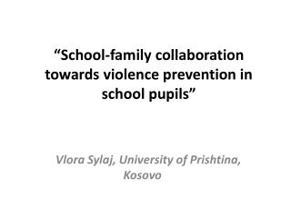 """School-family collaboration towards violence prevention in school pupils"""
