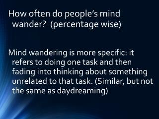 How often do people�s mind wander?  (percentage wise)
