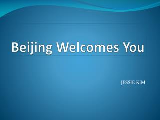 Beijing Welcomes You