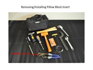 Removing/Installing Pillow Block Insert