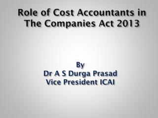 By  Dr  A S Durga Prasad Vice President ICAI