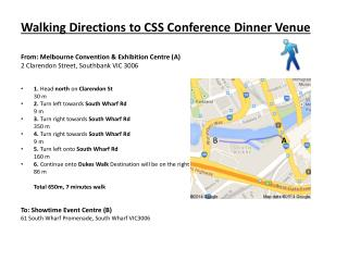 Walking Directions to  CSS Conference Dinner Venue