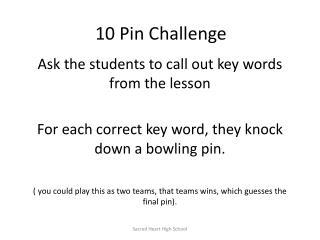 10 Pin Challenge