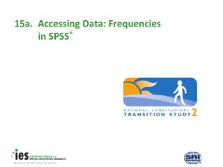 15a.	Accessing Data: Frequencies  in SPSS ®