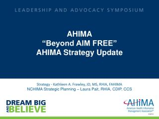 "AHIMA ""Beyond AIM FREE"" AHIMA Strategy Update"