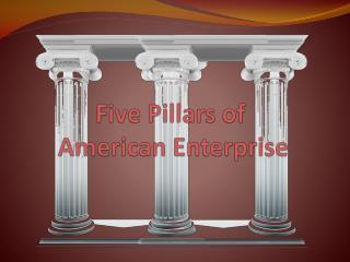 Five Pillars of  American Enterprise