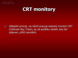 CRT monitory
