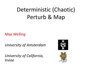 Deterministic (Chaotic) Perturb & Map