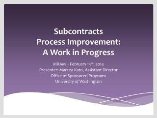 Subcontracts  Process Improvement: A Work in Progress