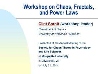 Workshop on  Chaos, Fractals, and Power Laws