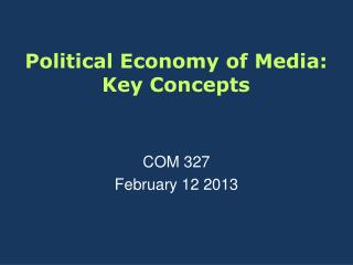 Political Economy of Media: Key Concepts