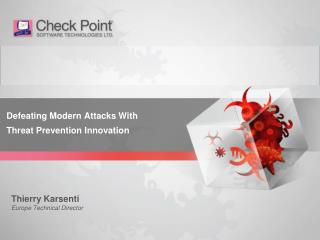 Defeating  Modern  Attacks With Threat Prevention  Innovation